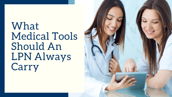 What Medical Tools Should An LPN Always Carry