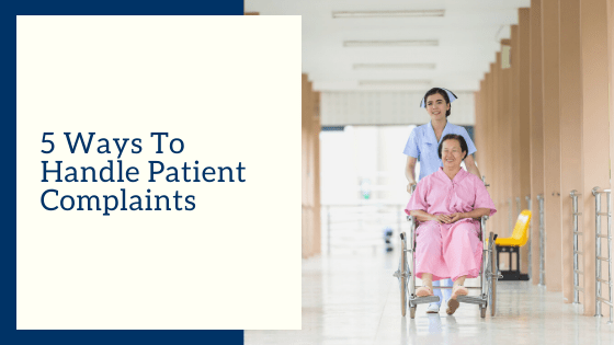 5 Ways To Handle Patient Complaints