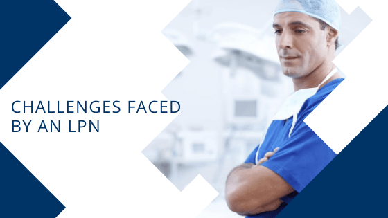 Challenges Faced By An LPN