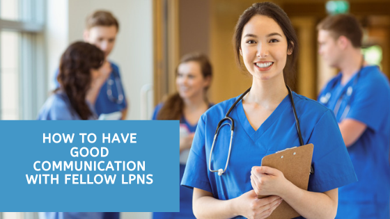 How To Have Good Communication With Fellow LPNs