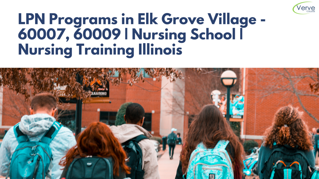 LPN Programs in Elk Grove Village - 60007, 60009 _ Nursing School _ Nursing Training Illinois