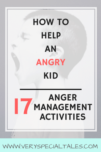 30 Anger Management Activities for Kids: How to Help an Angry Kid ...