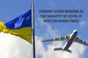 ukraine closed borders August 2020