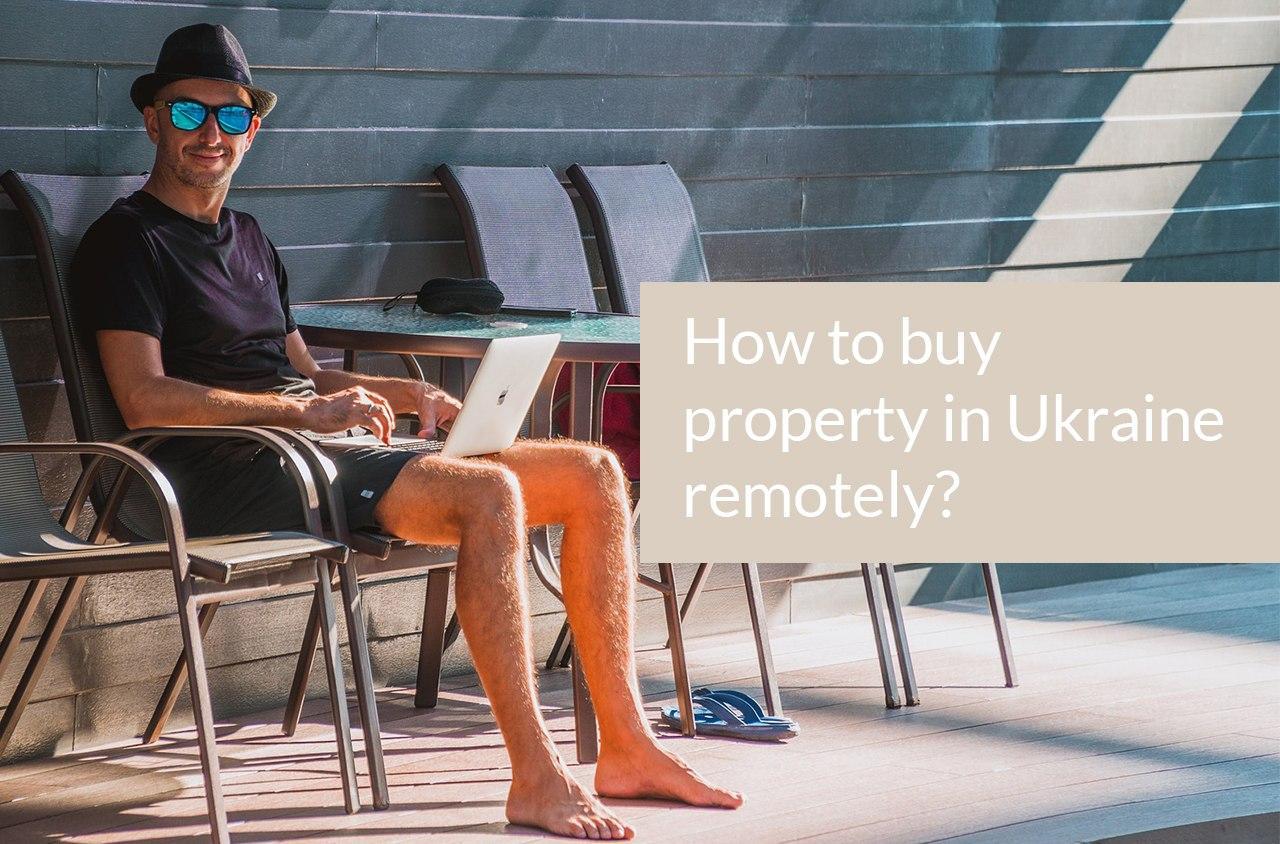 buy property in ukraine remotely