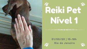 Reiki Pet Nível 1 - Com abordagem para humanos e animais