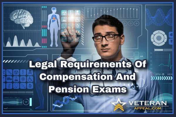 Legal Requirements of Compensation and Pension Exams