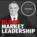 Black Market Leadership Podcast