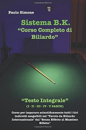 """(SPONSORED) CORSO COMPLETO DI BILIARDO """"IL SISTEMA B.K."""" TESTO INTEGRALE"""