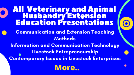 All Veterinary and Animal Husbandry Extension Education Presentations