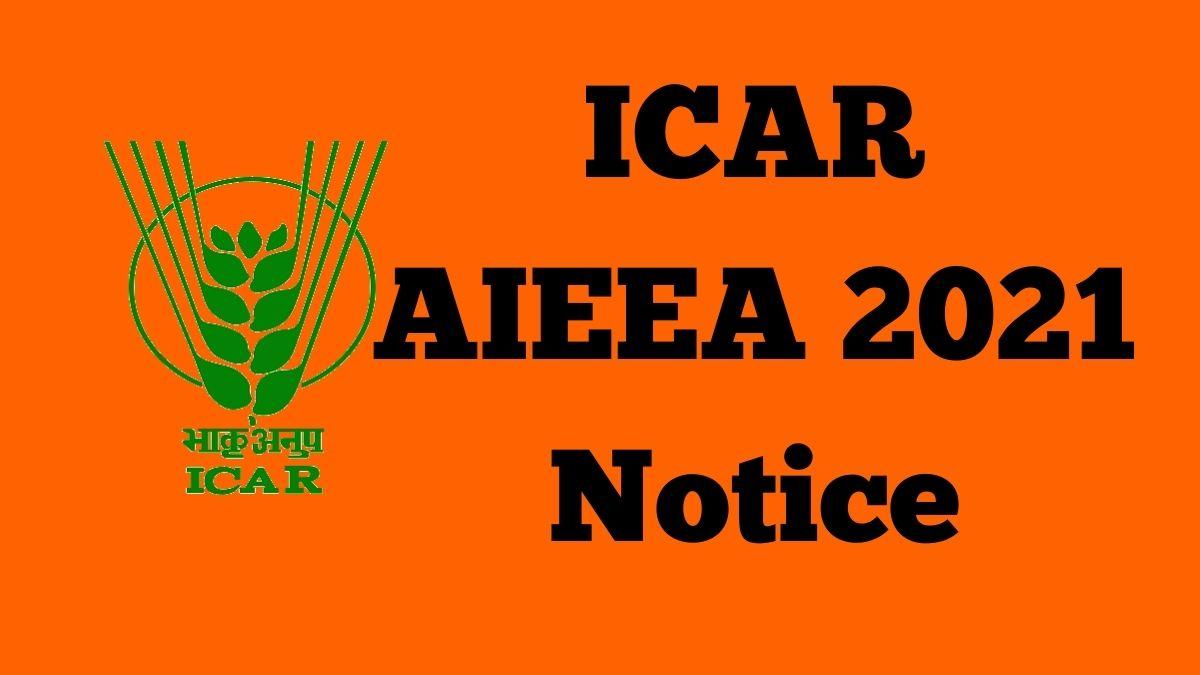 ICAR AIEEA 2021 Notice
