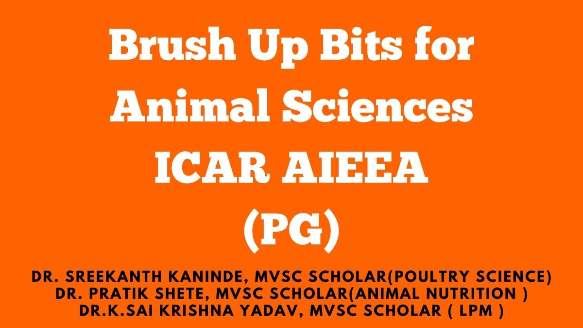 Brush Up Bits for Animal Sciences ICAR AIEEA (PG)