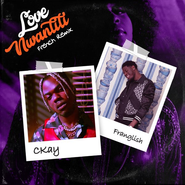CKay ft. Franglish Love Nwantiti (French Remix) mp3 download.  CKay released another new song titled Love Nwantiti featuring Franglish and you can download