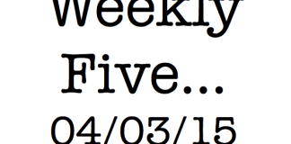 "#werediggingit; #periodicgoodness; ""The Weekly Five 04/03/15: Stuff We're Digging"" by Kat Kelly"