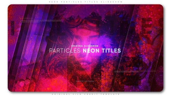 VIDEOHIVE NEON PARTICLES TITLES SLIDESHOW