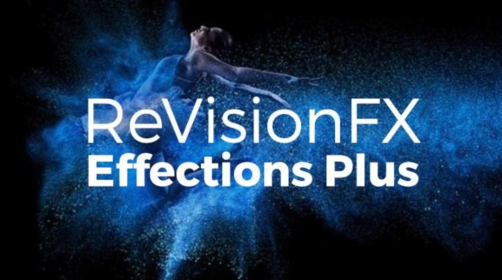 ReVisionFX Effections Plus 21 Bundle Plugin Free Download