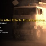 FXPHD – AFX234 – Compositing In After Effects Truck Explosion Part 2