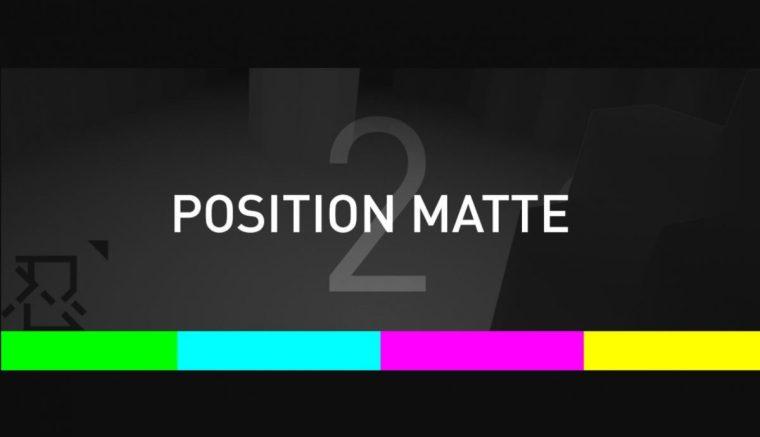 Aescripts Position Matte 2