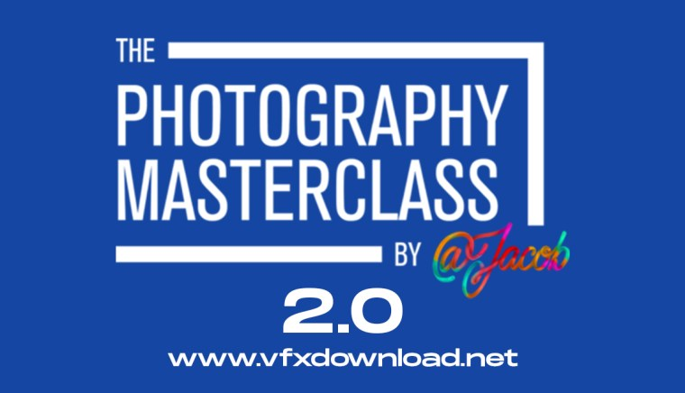 The Photography Masterclass 2.0 By Jacob Riglin
