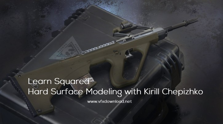 Learn Squared - Hard Surface Modeling with Kirill Chepizhko