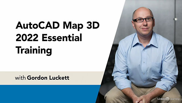 AutoCAD Map 3D 2022 Essential Training By Gordon Luckett