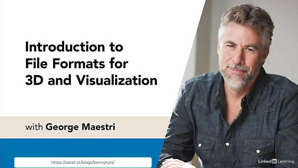 Introduction to File Formats for 3D and Visualization By George Maestri