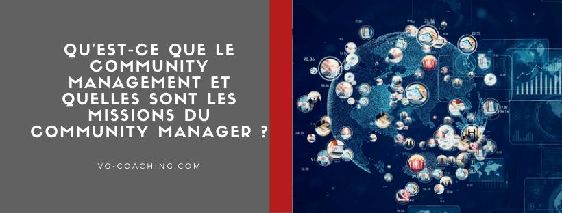 Qu'est-ce que le community managementet quelles sont les missions du community manager?