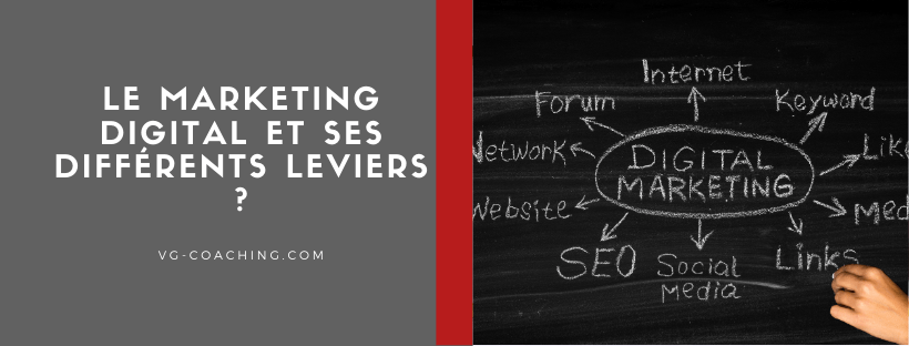 Le marketing digital et ses différents leviers?
