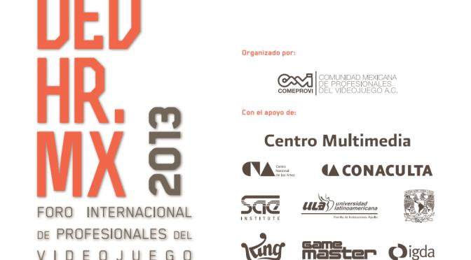 Te presentamos el Foro Internacional de Profesionales del Videojuego: DEVHR.MX