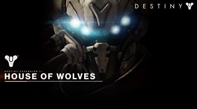 ¡House of Wolves llegará a Destiny el 19 de mayo!