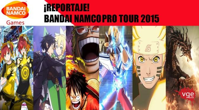 [Reportaje] – Bandai Namco Tour 2015