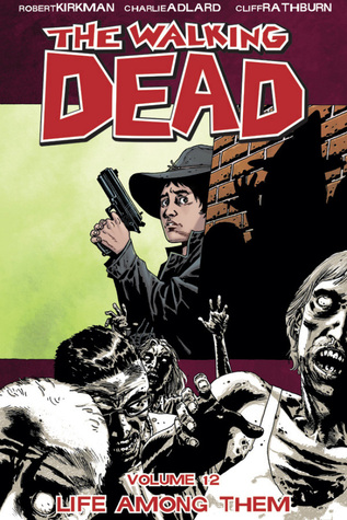 The Walking Dead, Vol 12: Life Among Them