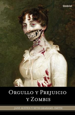 «Orgullo y Prejuicio y Zombies» (Seth Grahame-Smith, Umbriel)