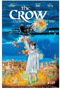 «The Crow: Curare y La Piel del Lobo» (James O'Barr, Antoine Dodé y Jim Barry, Yermo Ediciones)