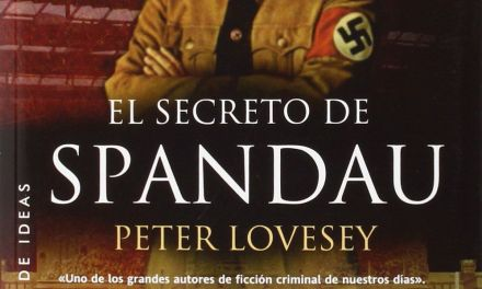 """El secreto de Spandau"" (Peter Lovesey, La Factoría de Ideas)"