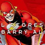 """Flash: El regreso de Barry Allen"" (Mark Waid, Greg Larocque, Mike Wieringo y otros, ECC Cómics)"