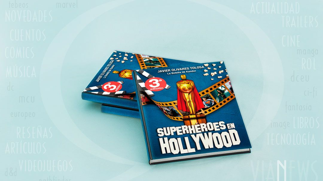 «Superhéroes en Hollywood» (Javier Olivares, Dolmen Editorial)