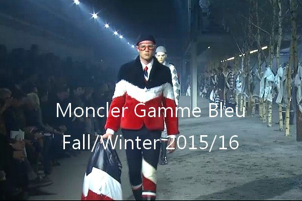 Moncler Gamme Bleu - Menswear Show Fall/Winter 2015/16