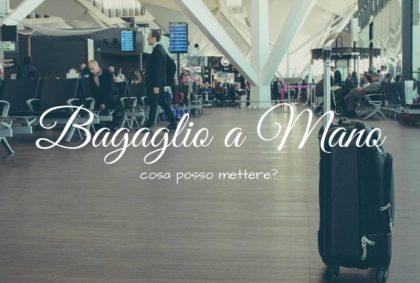 Cosa posso mettere nel bagaglio a mano?