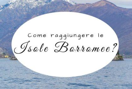 Come raggiungere le Isole Borromee