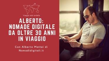 Alberto Mattei: Nomade digitale da oltre 30 anni in viaggio