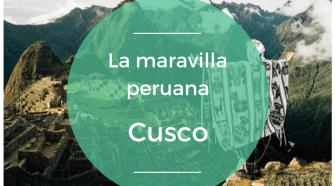 cusco la maravilla peruana