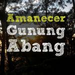 Excursión: Amanecer en el Gunung Abang