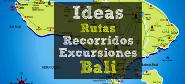 Ideas, Recorridos y Excursiones en Bali