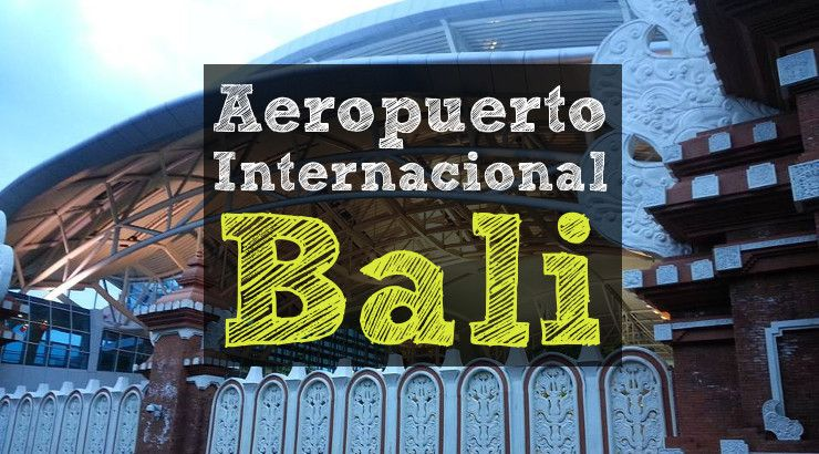 aeropuesrto internacional de Bali Denpasar