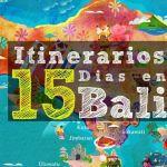 Itinerarios 15 dias de viaje en Bali