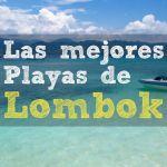 Las mejores playas de Lombok (2019)