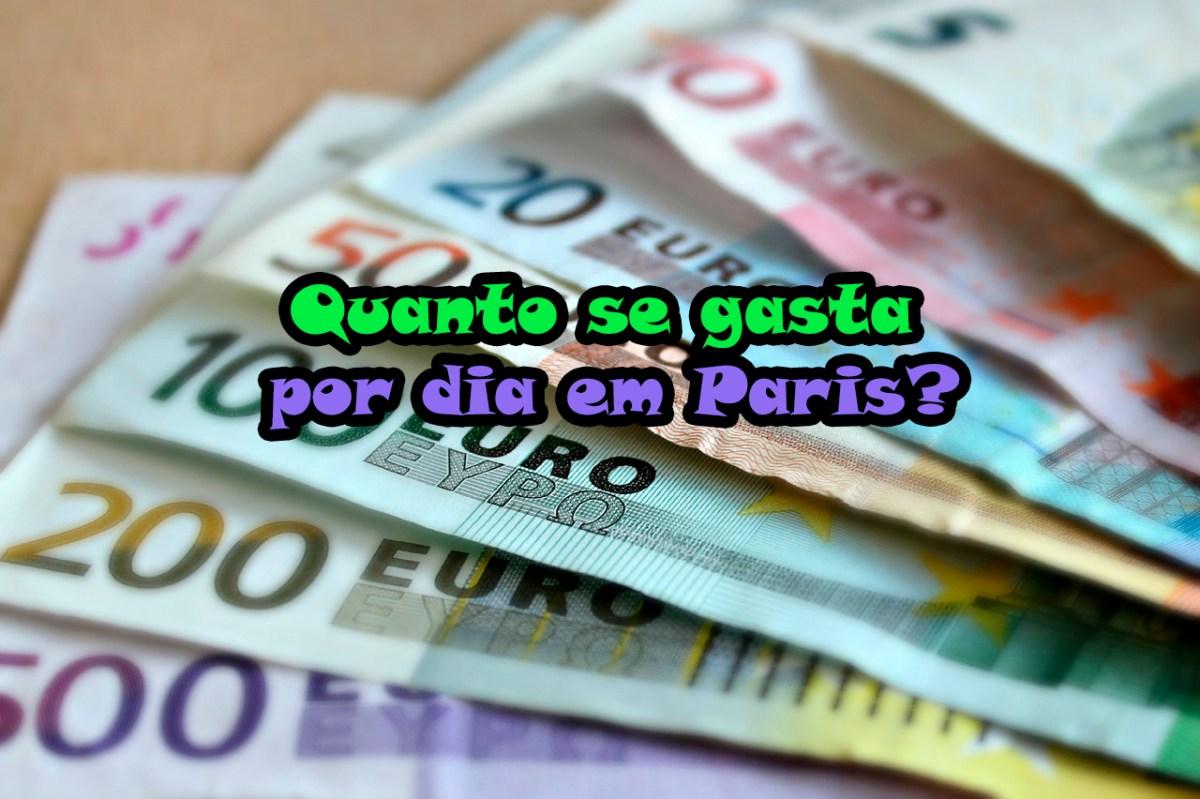 Quanto se gasta por dia em Paris?