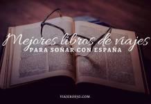Los mejores libros de viajes por España, literatura viajera