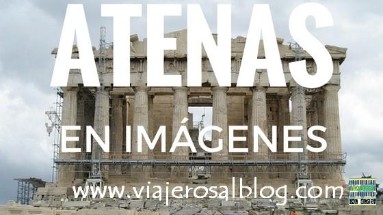 Atenas en imágenes. ViajerosAlBlog.com