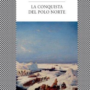 La conquista del Polo Norte (Spanish Edition) 3